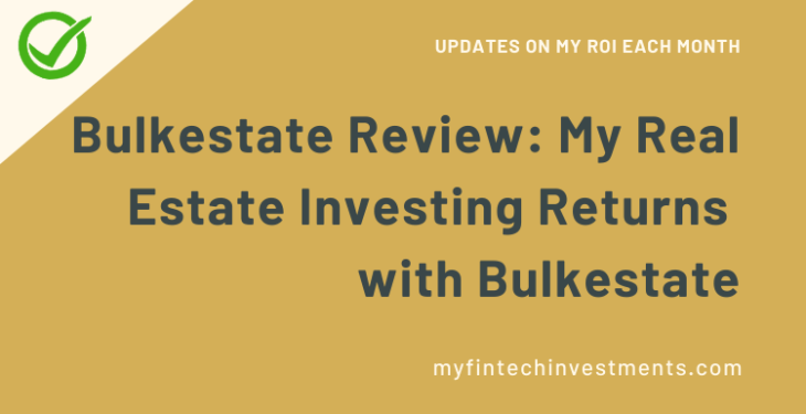 Bulkestate Review My Real Estate Investing Returns with Bulkestate