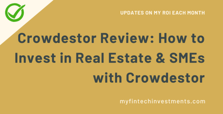 Crowdestor Review How to Invest in Real Estate & SMEs with Crowdestor
