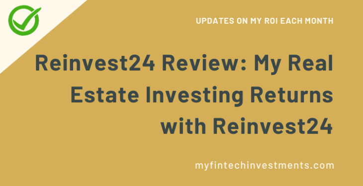 Reinvest24 Review My Real Estate Investing Returns with Reinvest24