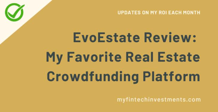 EvoEstate Review - My Favorite Real Estate Crowdfunding Platform
